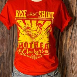 """Graphic tee """"RISE AND SHINE MOTHER CLUCKERS"""""""